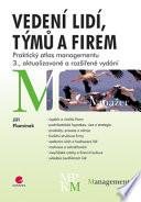 Vedení lidí, týmů a firem - Praktický atlas managementu - 3., aktualizované a rozšířené vydání