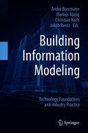 Building Information Modeling: Technology Foundations and Industry Practice