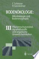 Bodenökologie: Mikrobiologie und Bodenenzymatik Band III