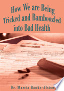 How We Are Being Tricked and Bamboozled Into Bad Health 4 6 Therefore One Of Our Best Weapons