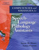 Competencies and Strategies for Speech language Pathology Assistants