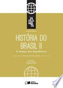 Coleção Diplomata - História - Tomo II - O tempo das Repúblicas