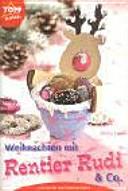Weihnachten mit Rentier Rudi   Co