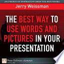 The Best Way to Use Words and Pictures in Your Presentation