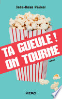 Ta gueule  On tourne