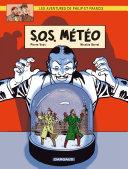 illustration Les Aventures de Philip et Francis - Tome 3 - S.O.S. Météo