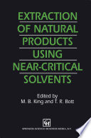 Extraction of Natural Products Using Near Critical Solvents