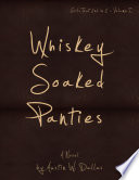 Whiskey Soaked Panties