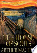 The House of Souls by Arthur Machen