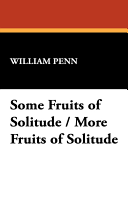 Some Fruits of Solitude   More Fruits of Solitude