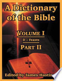 A Dictionary of the Bible  Volume I  Part II  D    Feasts