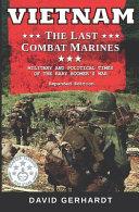 Vietnam The Last Combat Marines