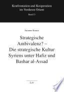 Strategische Ambivalenz? - Die strategische Kultur Syriens unter Hafiz und Bashar al-Assad
