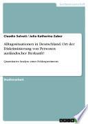 Alltagssituationen in Deutschland. Ort der Diskriminierung von Personen ausländischer Herkunft?