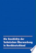 Die Geschichte der technischen Überwachung in Norddeutschland