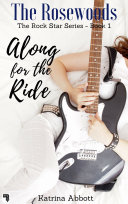 download ebook along for the ride (the rosewoods rock star series, #1) pdf epub