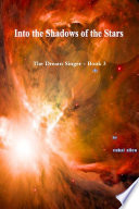 Into The Shadows Of The Stars : ...