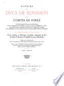 Histoire des ducs de Bourbon et des comtes de Forez
