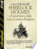 Sherlock Holmes e l avventura della corsa Londra Brighton
