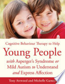 CBT to Help Young People with Asperger s Syndrome  Autism Spectrum Disorder  to Understand and Express Affection