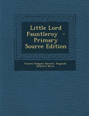 Little Lord Fauntleroy   Primary Source Edition