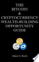 The Bitcoin   Cryptocurrency Wealth Building Opportunity Guide