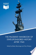 The Palgrave Handbook of State Sponsored History After 1945