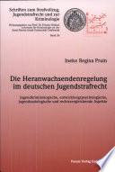 Die Heranwachsendenregelung im deutschen Jugendstrafrecht