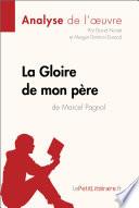 download ebook la gloire de mon père de marcel pagnol (analyse de l'oeuvre) pdf epub
