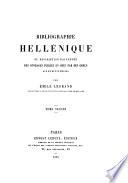 Bibliographie hellénique ou description raisonnée des ouvrages publiés par des Grecs aux XVe et XVIe siècles