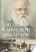 A Henry Wadsworth Longfellow Companion Professional Associates And Other Topics Related To