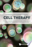 Advances In Pharmaceutical Cell Therapy  Principles Of Cell based Biopharmaceuticals