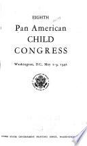 Eighth Pan American Child Congress Washington D C May 2 9 1942