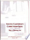 Solving California s Corrections Crisis