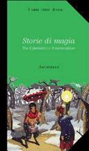 Storie di magia  Tra il fantastico e il meraviglioso  Con videocassetta  Harry Potter e la pietra filosofale  Per la Scuola media
