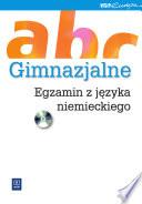 Gimnazjalne ABC  Egzamin z j  zyka niemieckiego  Wersja e book