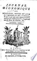Journal oeconomique  ou  M  moires  notes et avis sur l agriculture  les arts  le commerce    tout ce qui peut y avoir rapport  ainsi qu  a la conservation   a l augmentation des biens des familles   c