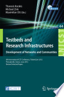 Testbeds and Research Infrastructure  Development of Networks and Communities