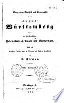 Geographie, Statistik und Topographie des Königreichs Würtemberg und der Fürstenthümer Hohenzollern Hechingen und Simaringen