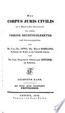 Das Corpus Iuris Civilis, übers. u. hrsg. von Carl Ed. Otto, Bruno Schilling und Carl Friedrich Ferdinand Sintenis