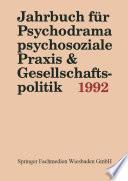 Jahrbuch für Psychodrama, psychosoziale Praxis & Gesellschaftspolitik 1992