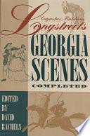 Augustus Baldwin Longstreet s Georgia Scenes Completed