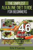 The Simplest Alkaline Diet Guide for Beginners   46 Easy Recipes