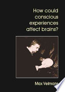 How Could Conscious Experiences Affect Brains