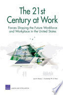 The 21st Century at Work  Forces Shaping the Future Workforce and Workplace in the United States