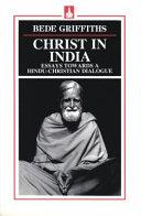 Christ in India: essays towards a Hindu-Christian dialogue