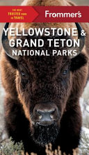 Frommer s Yellowstone and Grand Teton National Parks