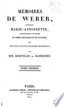 M Moires De Weber Concernant Marie Antoinette Archiduchesse D Autriche Et Reine De France Et De Navarre
