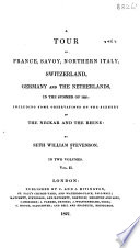 A Tour in France, Savoy, Northern Italy, Switzerland, Germany and the Netherlands, in the Summer of 1825: Including Some Observations on the Scenery of the Neckar and the Rhine