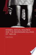 Women, Sexual Violence and the Indonesian Killings of 1965-66 An Estimated Half A Million Men